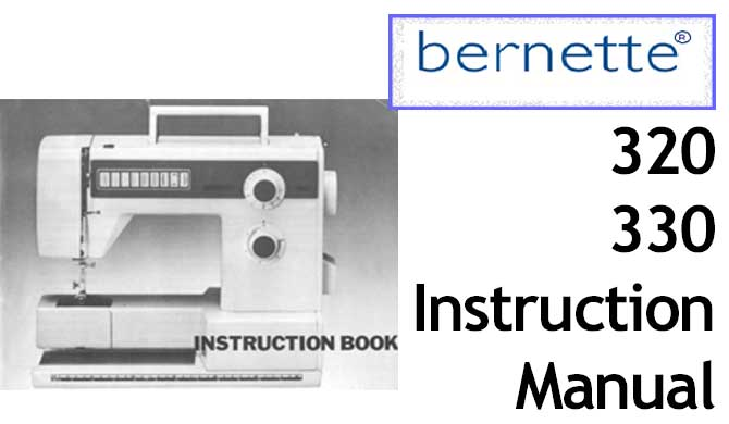 Bernette 320 330 sewing machine Users Instruction Manual