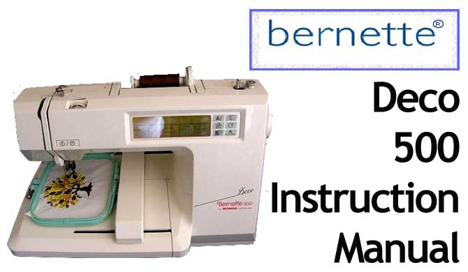 Bernette Deco 500 sewing machine Users Instruction Manual