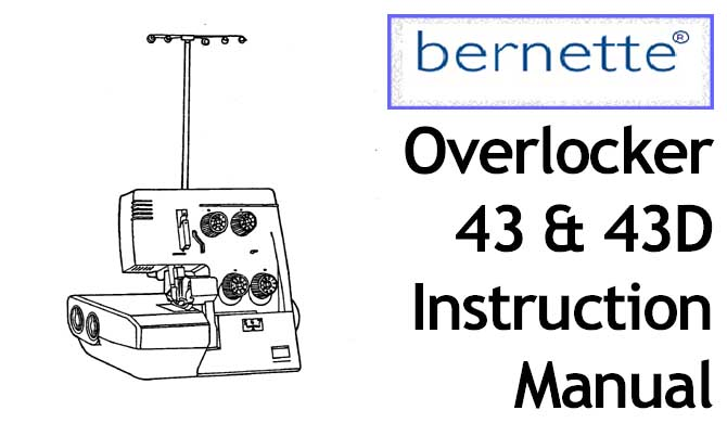 Bernette Overlocker Serger 43 43D Users Instruction Manual