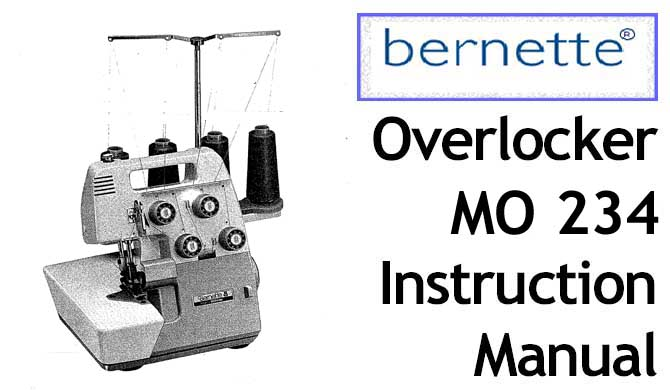 Bernette Overlocker Serger MO 234 sewing machine Users Manual