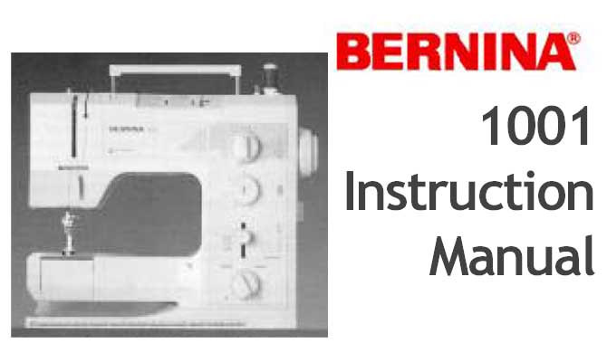 Bernina 1001 sewing machine Users Instruction Manual - Click Image to Close