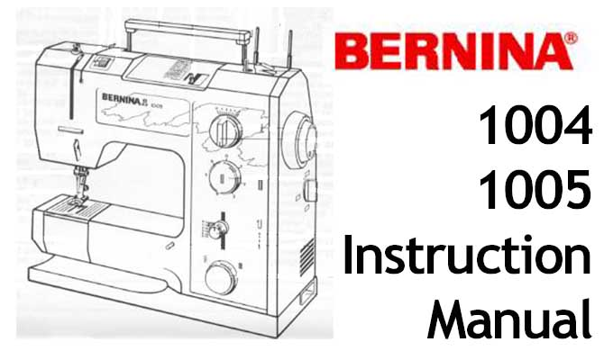 Bernina 1004 1005 sewing machine Users Instruction Manual