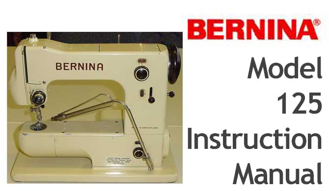 Bernina 125 sewing machine Users Instruction Manual