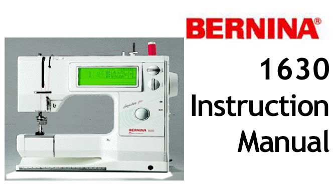 Bernina Sewing Machine 1630 User Instruction Manual