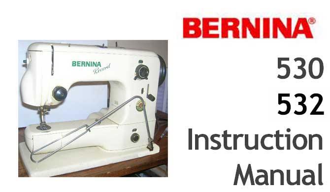 Bernina 530 532 sewing machine Users Instruction Manual