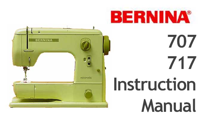 Bernina 707 717 sewing machine Users Instruction Manual