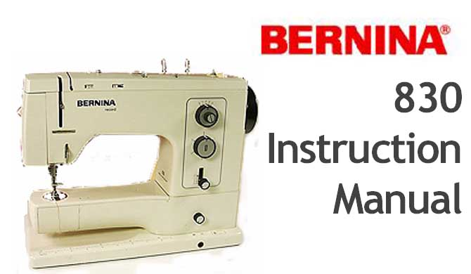 Bernina 830 sewing machine Users Instruction Manual