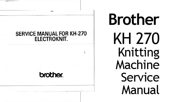 Brother KH-270 Workshop Service & Repair Manual