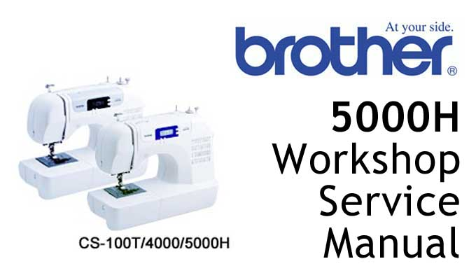 Brother Sewing Machine 5000H Workshop Service & Repair Manual