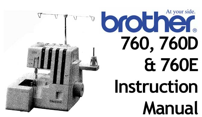 Brother 760, 760D & 760E overlocker serger Users Manual