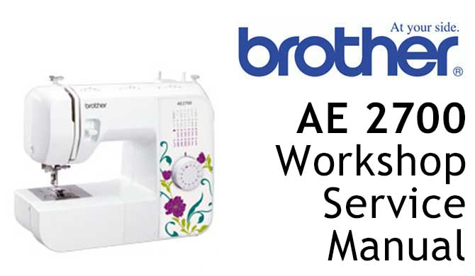 Brother AE2700 Workshop Service & Repair Manual