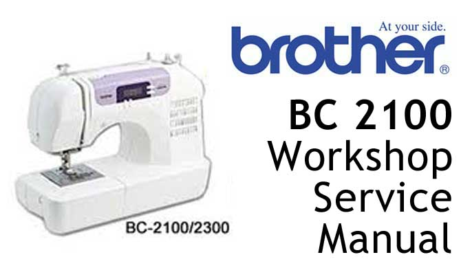 Brother Sewing Machine BC 2100 Workshop Service & Repair Manual