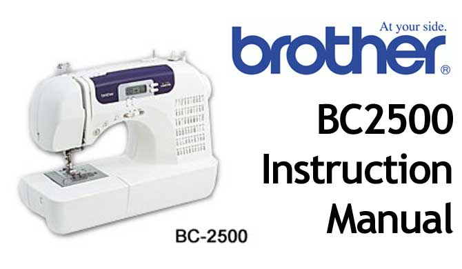 Brother BC 2500 sewing machine Users Instruction Manual