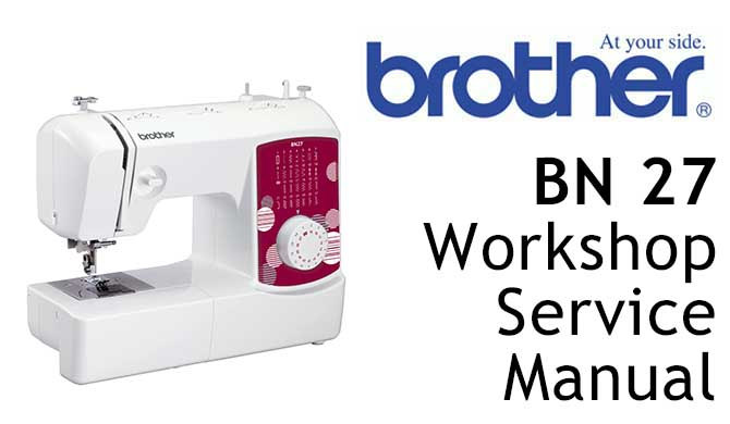 Brother BN27 Workshop Service & Repair Manual