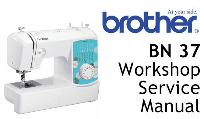 Brother BN37 Workshop Service & Repair Manual