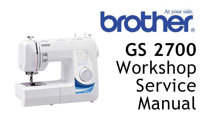 Brother GS2700 Workshop Service & Repair Manual