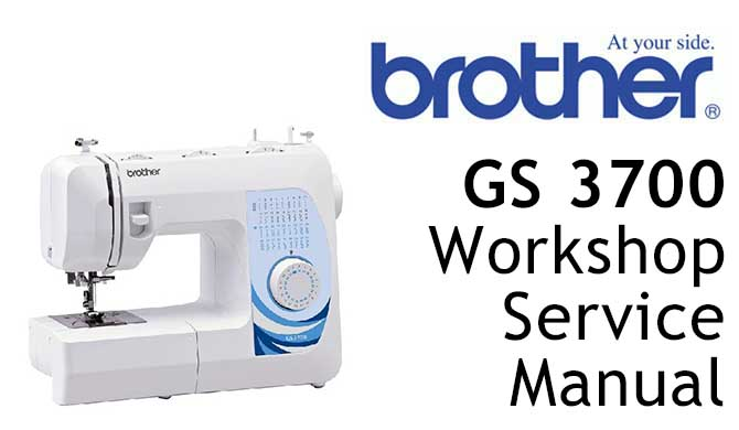 Brother GS3700 Workshop Service & Repair Manual