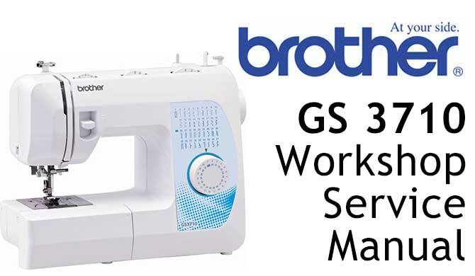 Brother GS3710 Workshop Service & Repair Manual