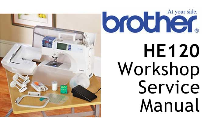 Brother Sewing Machine HE120 Workshop Service & Repair Manual