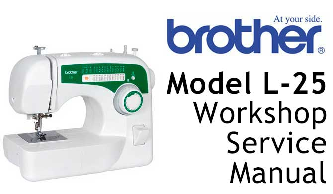 Brother Model L-25 Workshop Service & Repair Manual