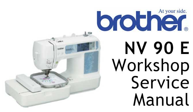 Brother Model NV 90 E Workshop Service & Repair Manual
