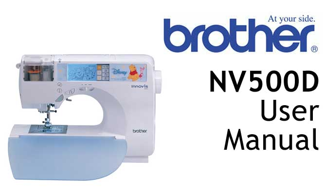 Brother NV500D sewing machine Users Instruction Manual