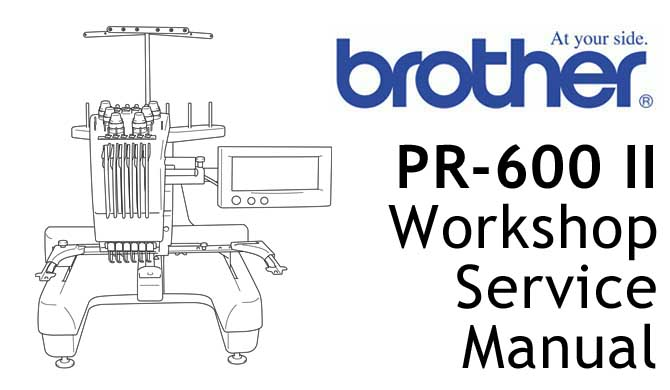 Brother Embroidery Sewing PR 600 II Workshop Service & Repair