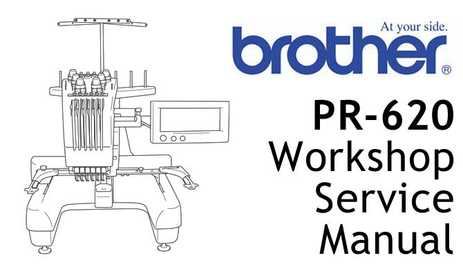 Brother Embroidery Sewing Machine PR 620 Workshop Service Repair