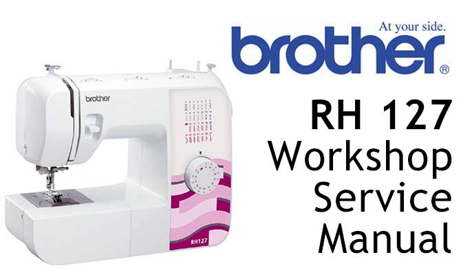 Brother RH127 Workshop Service & Repair Manual