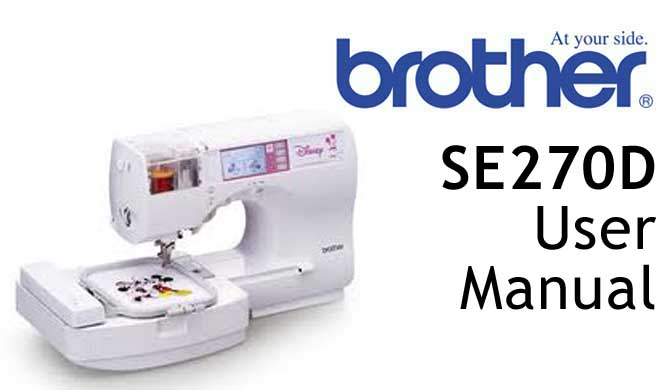 Brother SE270D sewing machine Users Instruction Manual