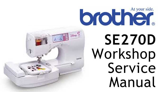 Brother Sewing Machine SE270D Workshop Service & Repair Manual