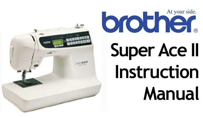 Brother Super Ace II sewing machine Users Instruction Manual