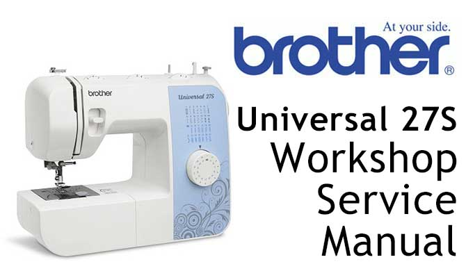 Brother Universal 27S Workshop Service & Repair Manual - Click Image to Close