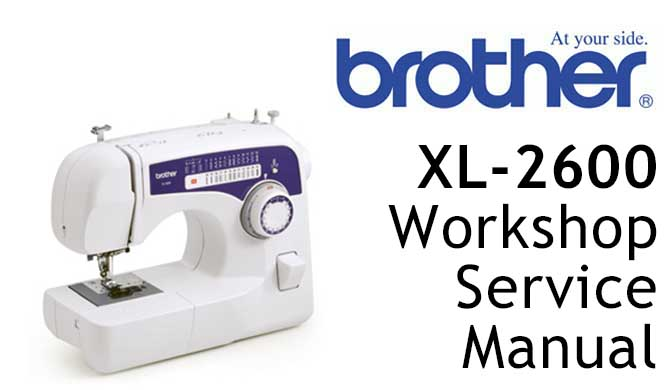 Brother XL-2600 Workshop Service & Repair Manual