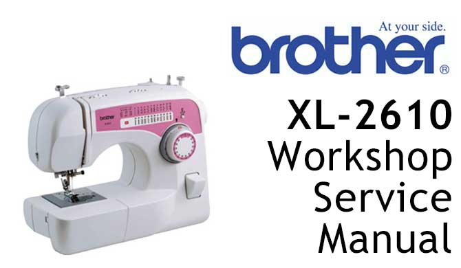Brother XL-2610 Workshop Service & Repair Manual