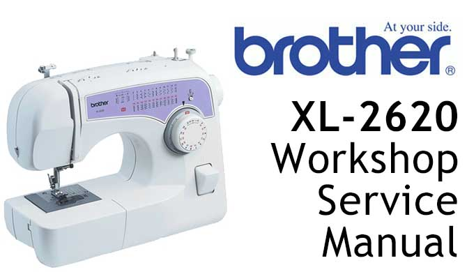 Brother XL-2620 Workshop Service & Repair Manual