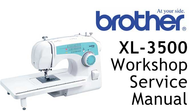 Brother XL-3500 Workshop Service & Repair Manual
