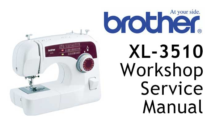 Brother XL-3510 Workshop Service & Repair Manual
