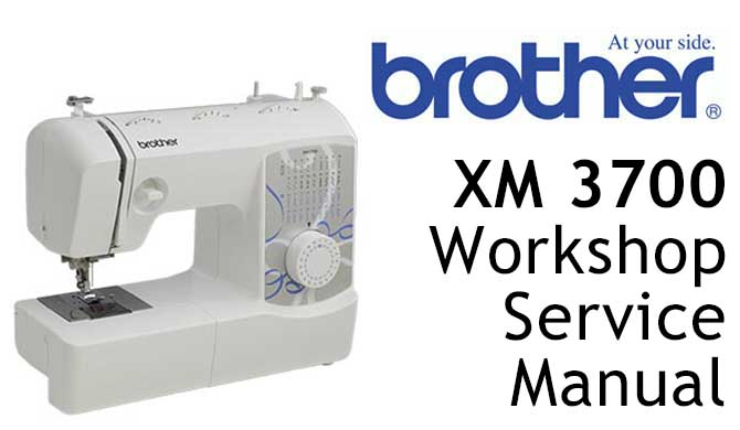 Brother XM 3700 Workshop Service & Repair Manual