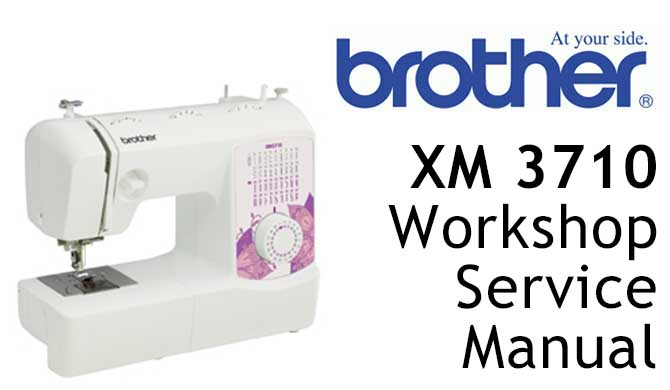Brother XM 3710 Workshop Service & Repair Manual