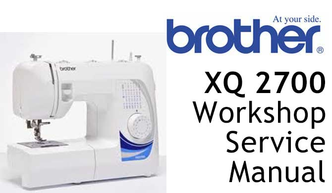 Brother XQ2700 Workshop Service & Repair Manual
