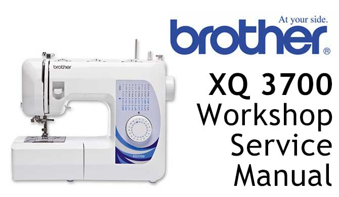 Brother XQ3700 Workshop Service & Repair Manual