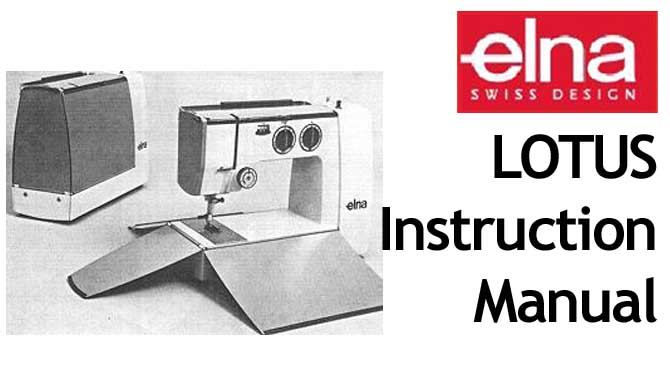Elna Lotus sewing machine Users Instruction Manual