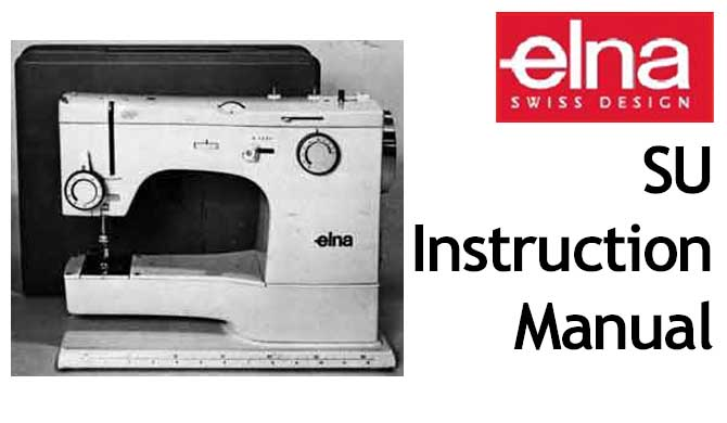 Elna SU sewing machine Users Instruction Manual