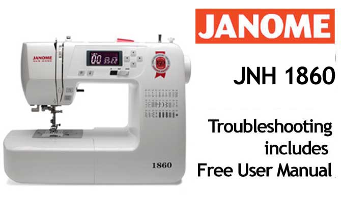 Troubleshooting Janome JNH 1860