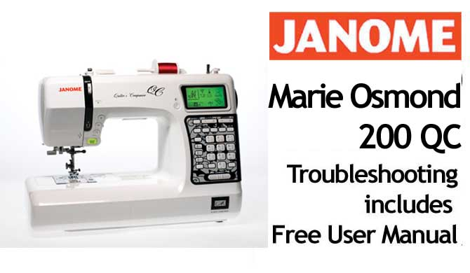 Troubleshooting Janome Marie Osmond 200 QC