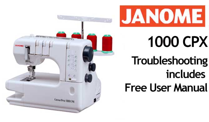 Troubleshooting Janome 1000 CPX