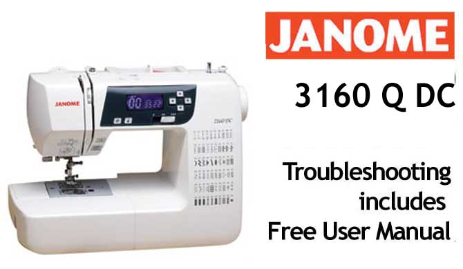 Troubleshooting Janome 3160 Q DC