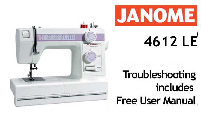 Troubleshooting Janome 4612 LE