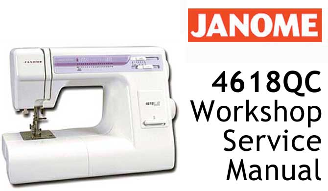 Janome Sewing Machine 4618 QC Workshop Service & Repair Manual
